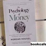 Ulasan Buku The Psychology of Money Karya Morgan Housel